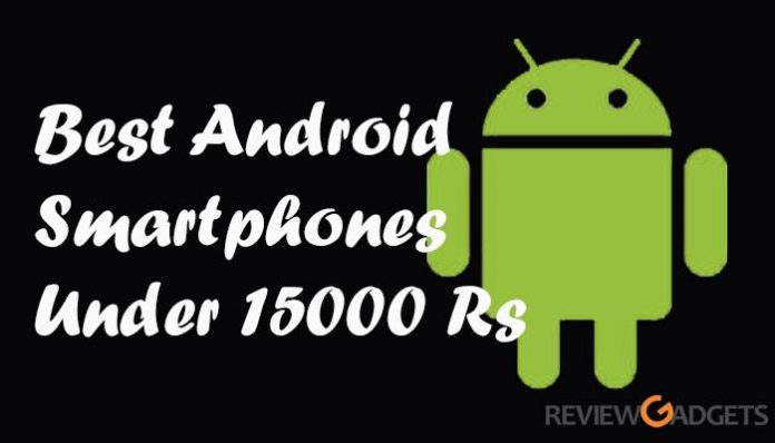10 Best Android Smartphones Under 15000 Rs.